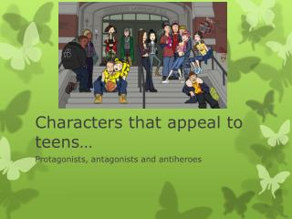 Characters that appeal to teens�
