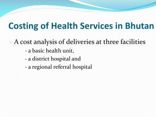 Costing  of Health Services in Bhutan