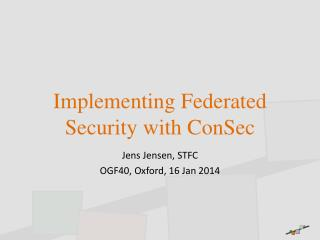 Implementing Federated Security with  ConSec