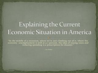 Explaining the Current Economic Situation in America