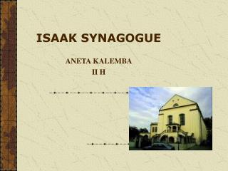 ISAAK SYNAGOGUE