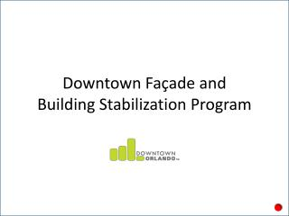 Downtown Façade and  Building Stabilization Program