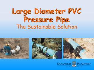 Large Diameter PVC  Pressure Pipe The Sustainable Solution