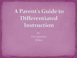 A Parent's Guide to Differentiated Instruction