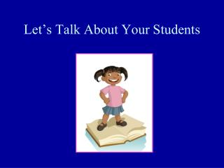 Let's Talk About Your Students