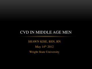 CVD IN MIDDLE AGE MEN