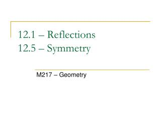 12.1 � Reflections 12.5 � Symmetry