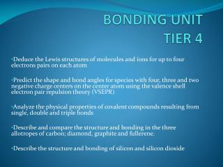 BONDING UNIT  TIER 4