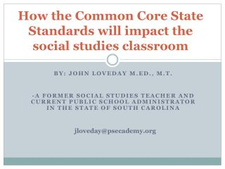 How the Common Core State Standards will impact the  social studies classroom
