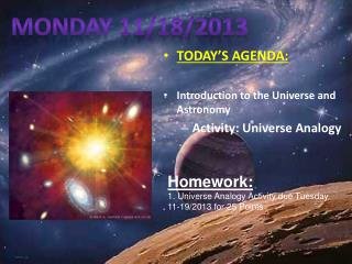 TODAY'S AGENDA: Introduction to the Universe and Astronomy Activity: Universe Analogy