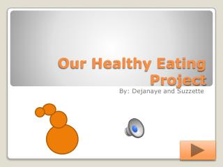 Our  Healthy  Eating Project