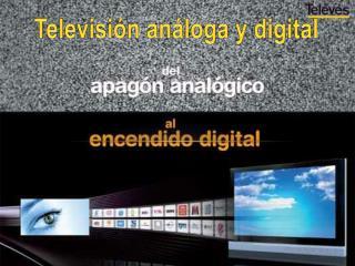 Televisión análoga y digital