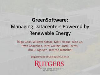 GreenSoftware : Managing Datacenters Powered by Renewable Energy