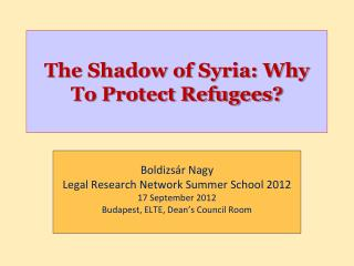 The Shadow of Syria: Why To Protect Refugees?