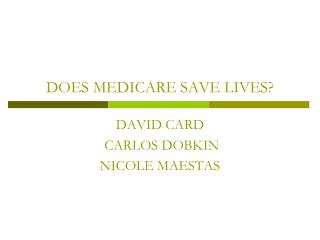 DOES MEDICARE SAVE LIVES?