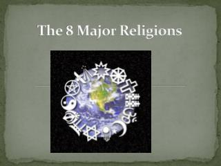 The 8 Major Religions