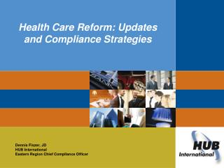 Health Care Reform: Updates and Compliance Strategies