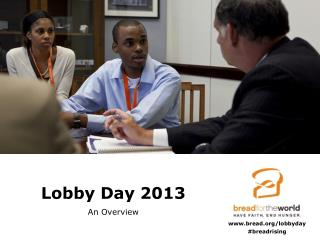 Lobby Day 2013 An Overview