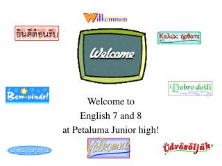 Welcome to  English 7 and 8 at Petaluma Junior high!