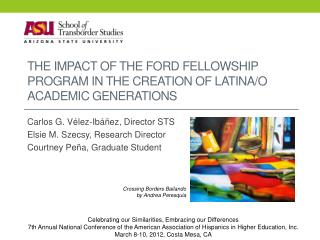 The Impact of the Ford Fellowship Program in the Creation of Latina/o Academic  Generations