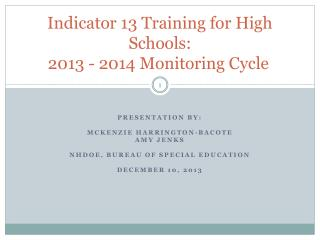 Indicator 13 Training for High Schools:  2013 - 2014 Monitoring Cycle