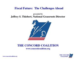 presented by Jeffrey S. Thiebert, National Grassroots Director