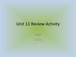 Unit 11 Review Activity