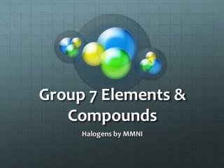 Group 7 Elements & Compounds