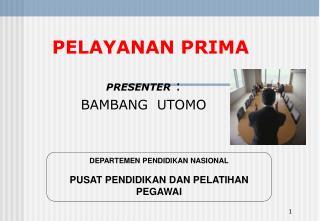 PRESENTER : BAMBANG  UTOMO