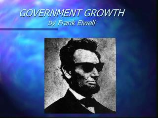 GOVERNMENT GROWTH by Frank Elwell