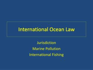 International Ocean Law