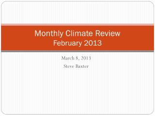Monthly Climate Review February  2013