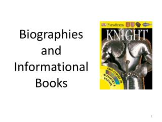 Biographies and  Informational Books