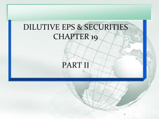 DILUTIVE EPS  & SECURITIES CHAPTER  19 PART II