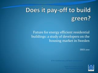 Does it pay-off to build green?