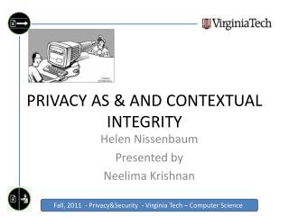 PRIVACY AS & AND  CONTEXTUAL INTEGRITY