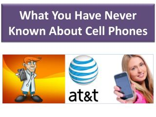 What You Have Never Known About Cell Phones