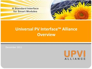 Universal PV Interface™ Alliance Overview