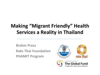 "Making  ""Migrant Friendly"" Health Services  a  Reality in Thailand"