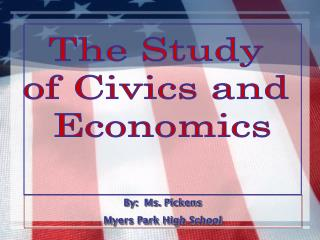 The Study  of Civics and  Economics