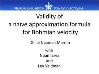 Validity of  a naïve approximation formula  for Bohmian velocity