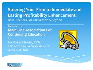 Presented  to:  Main Line Association For Continuing Education By: Ira  Rosenbloom , CPA