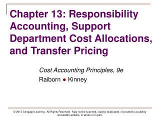 Chapter 13: Responsibility Accounting, Support Department Cost Allocations, and Transfer Pricing