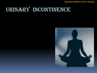 Urinary Incontinence