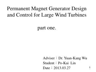 Permanent Magnet Generator Design and Control for Large Wind Turbines part one.