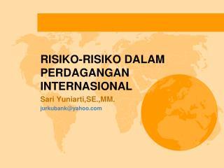 RISIKO-RISIKO DALAM PERDAGANGAN INTERNASIONAL