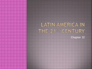 Latin America in the 21 st  Century