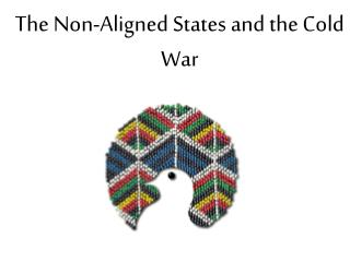 The Non-Aligned States and the Cold War