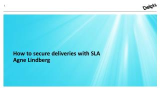 How to secure deliveries with SLA Agne  Lindberg