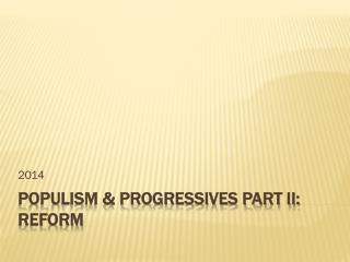 Populism & Progressives part II: Reform